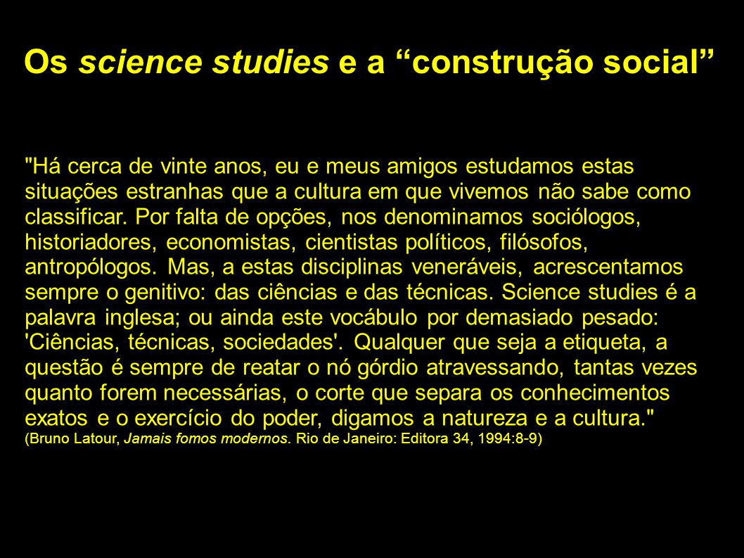 """Os science studies e a """"construção social"""""""