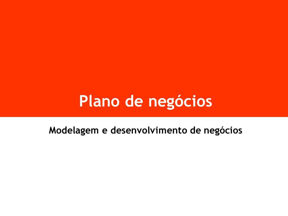 Plano de negócios Modelagem e desenvolvimento de negócios