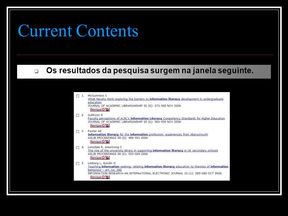 Current Contents  Os resultados da pesquisa surgem na janela seguinte.