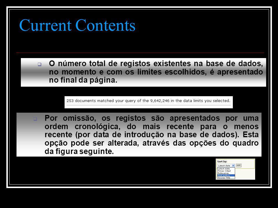 Current Contents  O número total de registos existentes na base de dados, no momento e com os limites escolhidos, é apresentado no final da página.