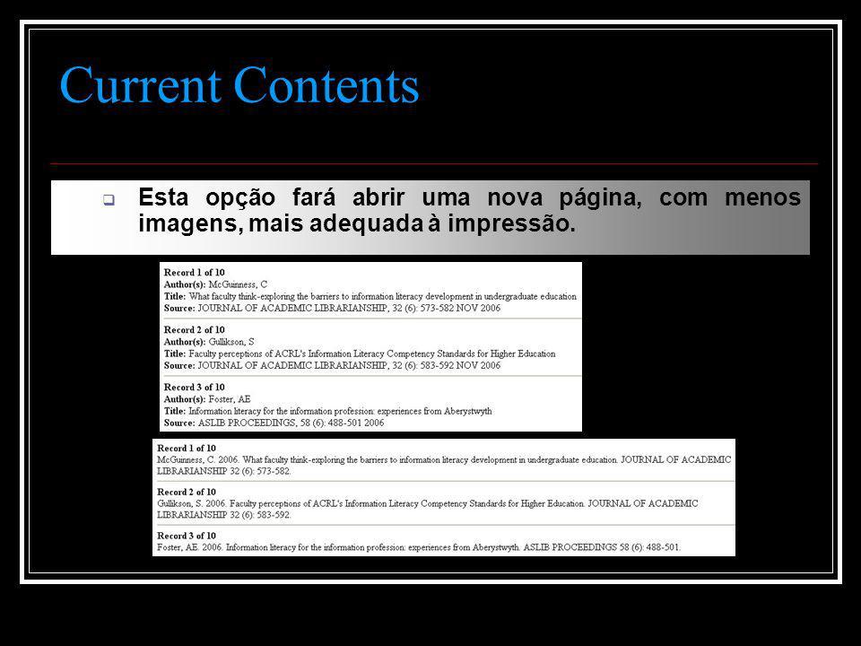 Current Contents  Esta opção fará abrir uma nova página, com menos imagens, mais adequada à impressão.