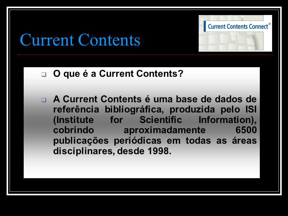 Current Contents  O que é a Current Contents.