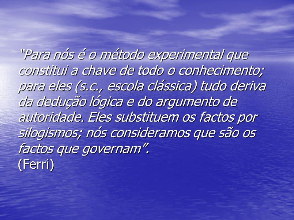"""""""Para nós é o método experimental que constitui a chave de todo o conhecimento; para eles (s.c., escola clássica) tudo deriva da dedução lógica e do a"""