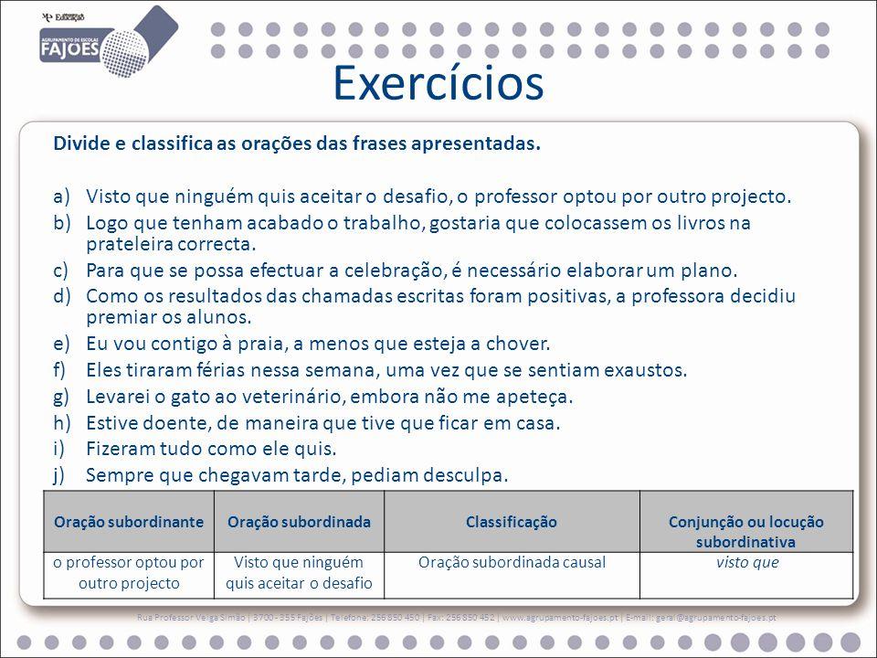 Exercícios Divide e classifica as orações das frases apresentadas.