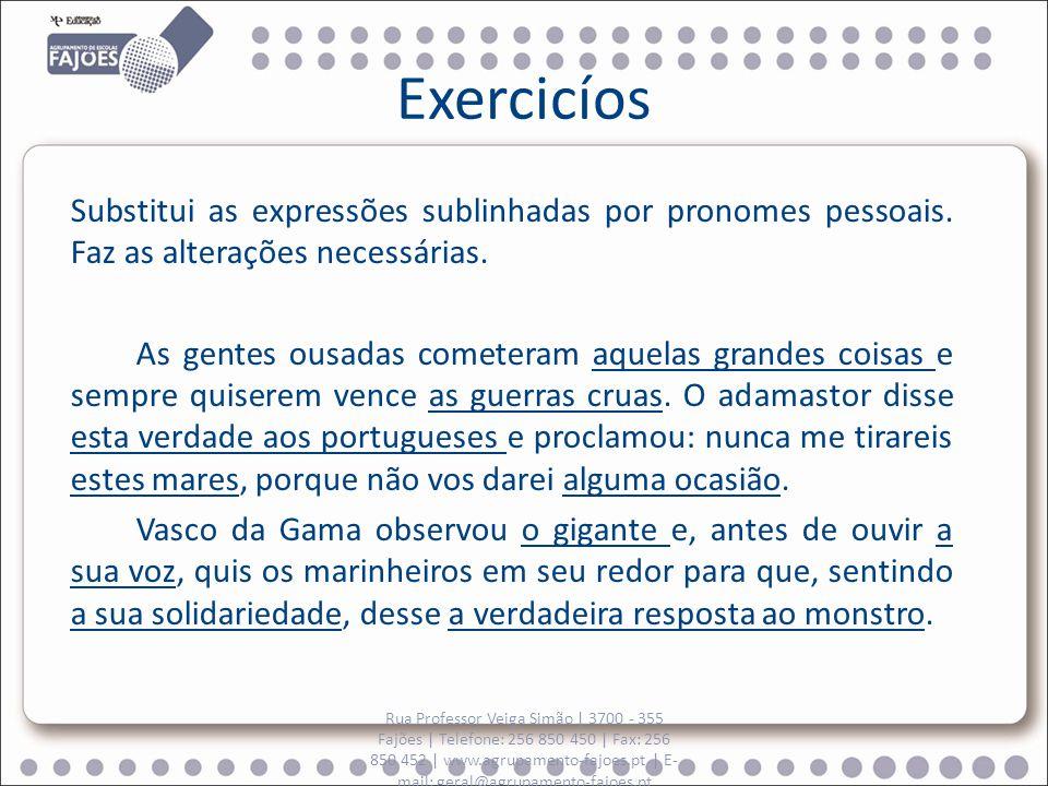 Exercicíos Substitui as expressões sublinhadas por pronomes pessoais.