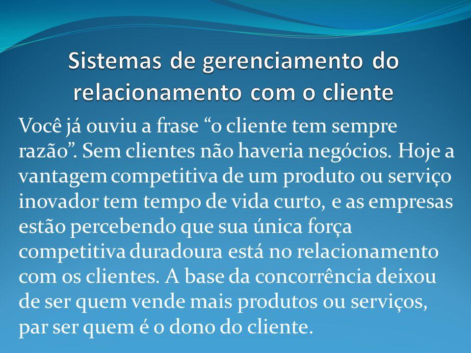 """Você já ouviu a frase """"o cliente tem sempre razão"""". Sem clientes não haveria negócios. Hoje a vantagem competitiva de um produto ou serviço inovador t"""