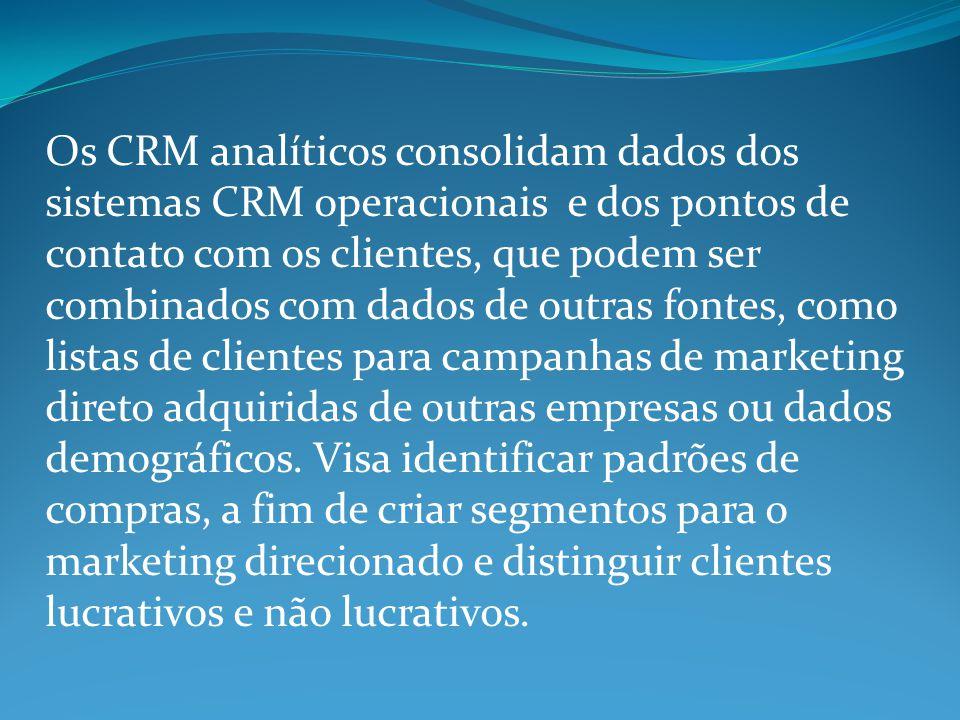 Os CRM analíticos consolidam dados dos sistemas CRM operacionais e dos pontos de contato com os clientes, que podem ser combinados com dados de outras