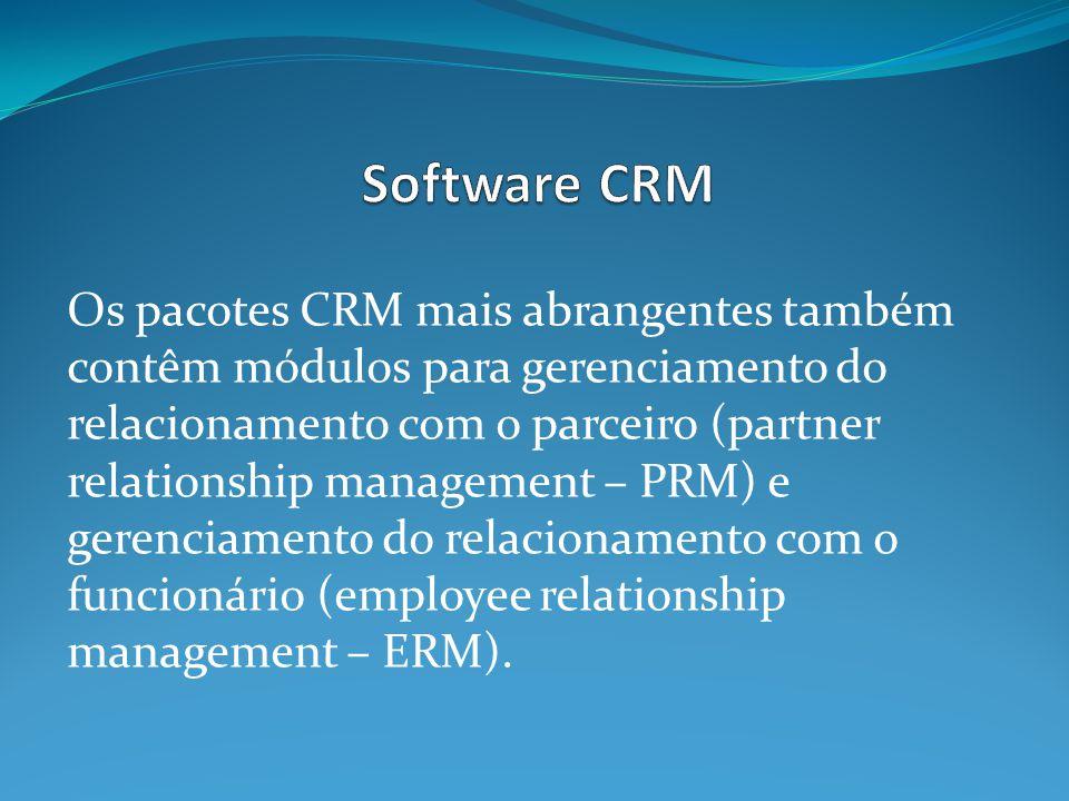 Os pacotes CRM mais abrangentes também contêm módulos para gerenciamento do relacionamento com o parceiro (partner relationship management – PRM) e ge