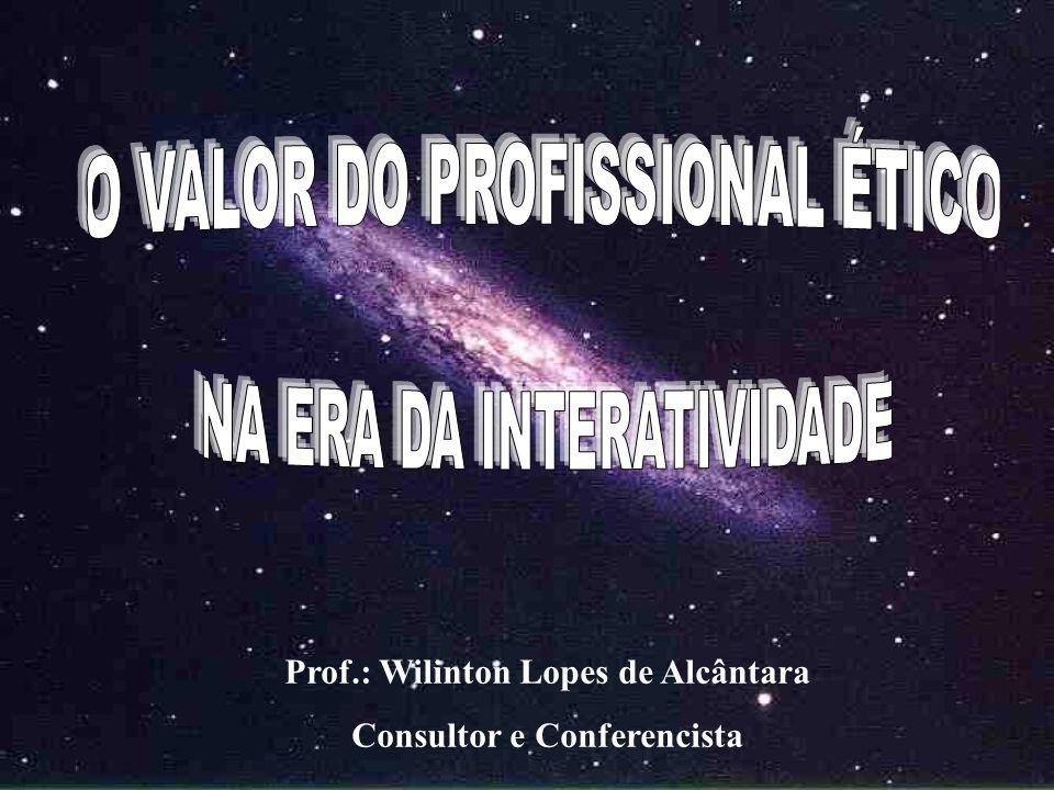 Prof.: Wilinton Lopes de Alcântara Consultor e Conferencista
