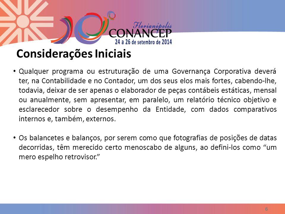 6 Qualquer programa ou estruturação de uma Governança Corporativa deverá ter, na Contabilidade e no Contador, um dos seus elos mais fortes, cabendo-lh