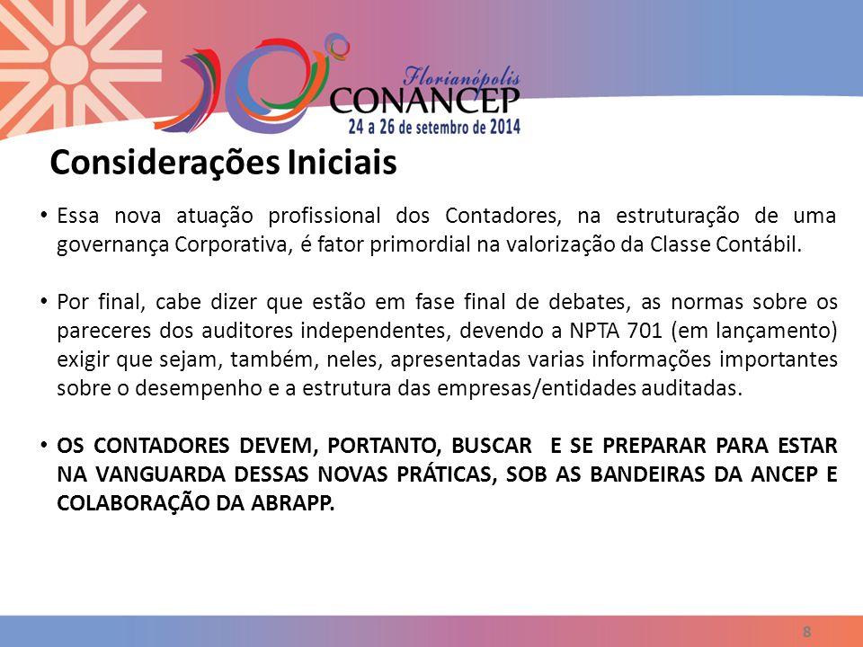 8 Essa nova atuação profissional dos Contadores, na estruturação de uma governança Corporativa, é fator primordial na valorização da Classe Contábil.