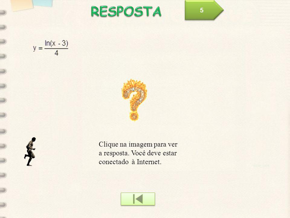 RESP_EXP5 Clique na imagem para ver a resposta. Você deve estar conectado à Internet. 5 5