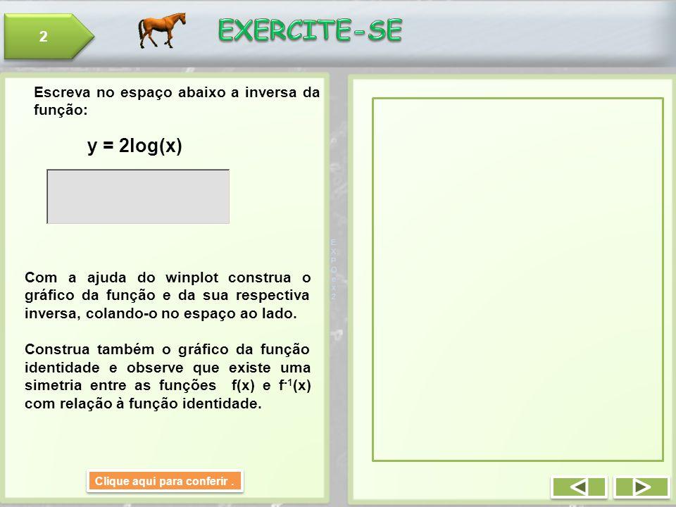 EXPOex2EXPOex2 y = 2log(x) Clique aqui para conferir.