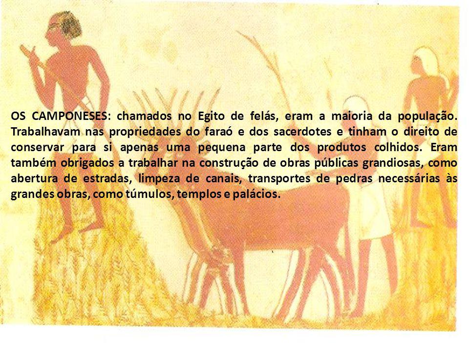 OS CAMPONESES: chamados no Egito de felás, eram a maioria da população.
