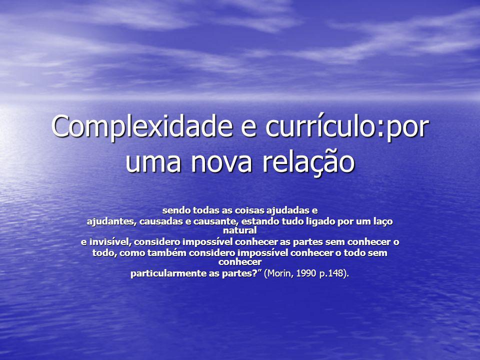 Currículo: aproximação conceitual Para Silva (2005), currículo é lugar, espaço, território.