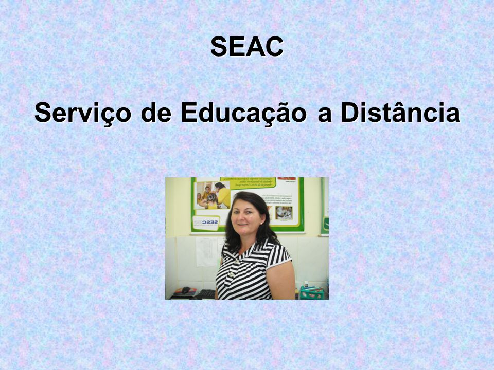 SEAC Serviço de Educação a Distância