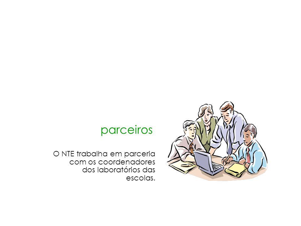 parceiros O NTE trabalha em parceria com os coordenadores dos laboratórios das escolas.