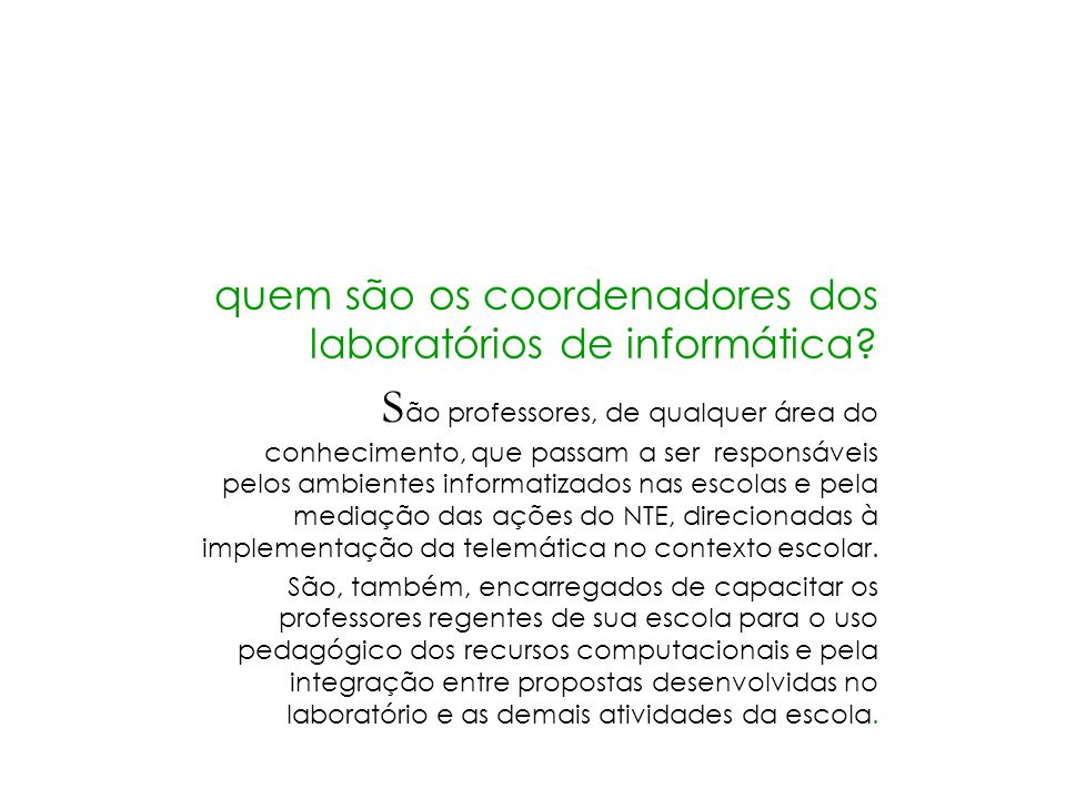 projetos e capacitações - 2002 Traçando diretrizes para a utilização pedagógica dos recursos computacionais; Gerenciamento de redes lógicas; Papa-léguas: vamos acelerar juntos.