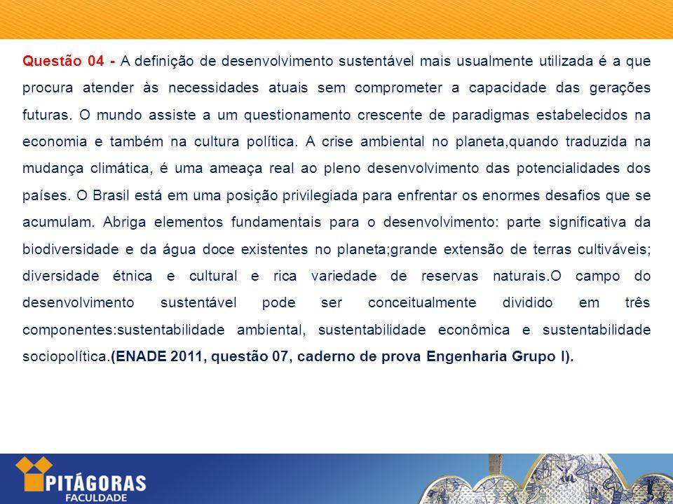 Questão 09 – (ENADE 2011, questão 31, caderno de prova Pedagogia).