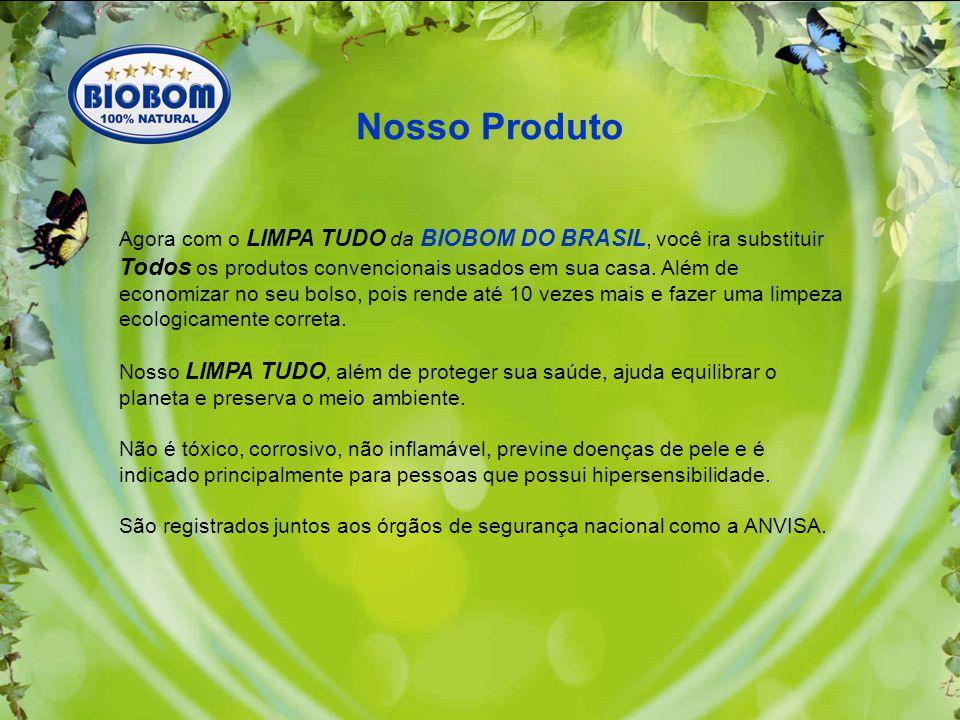 Agora com o LIMPA TUDO da BIOBOM DO BRASIL, você ira substituir Todos os produtos convencionais usados em sua casa.