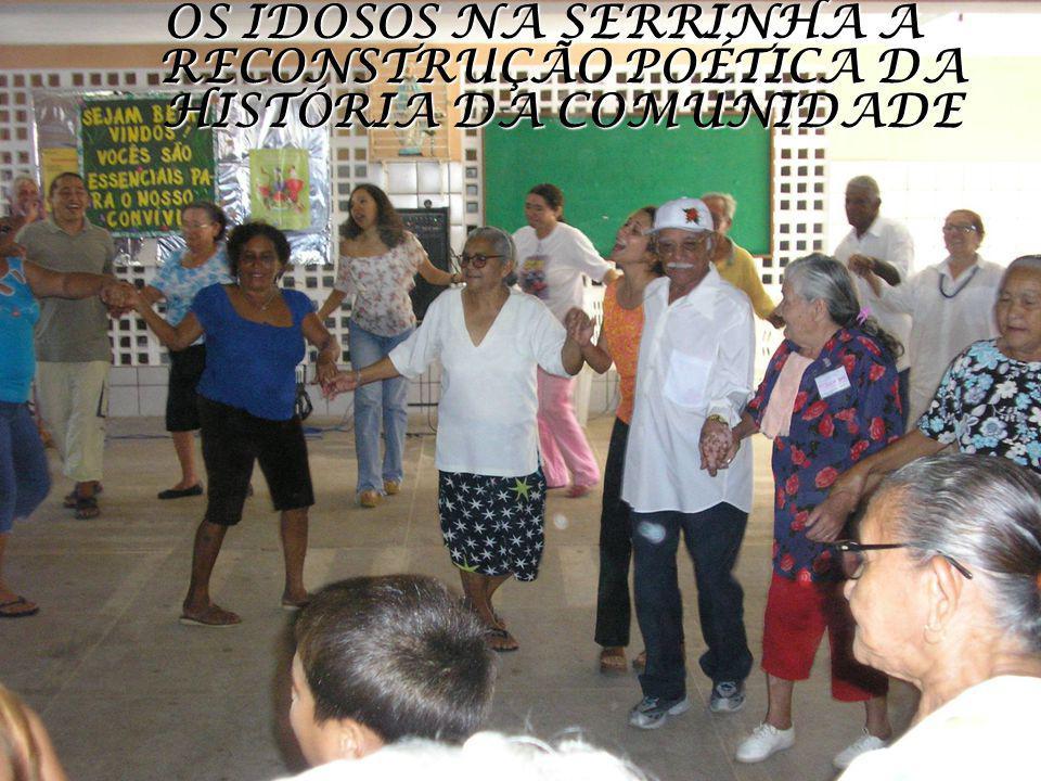 OS IDOSOS NA SERRINHA A RECONSTRUÇÃO POÉTICA DA HISTÓRIA DA COMUNIDADE