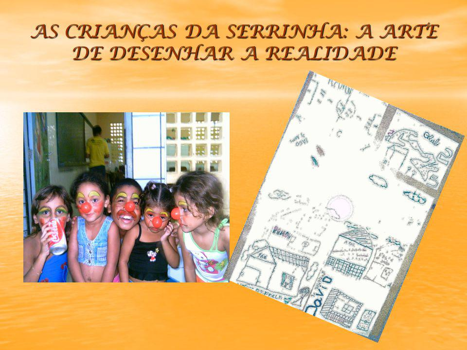 AS CRIANÇAS DA SERRINHA: A ARTE DE DESENHAR A REALIDADE