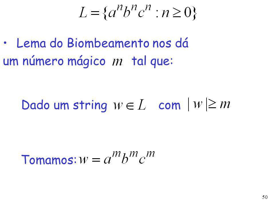 50 Lema do Biombeamento nos dá um número mágico tal que: Dado um string com Tomamos: