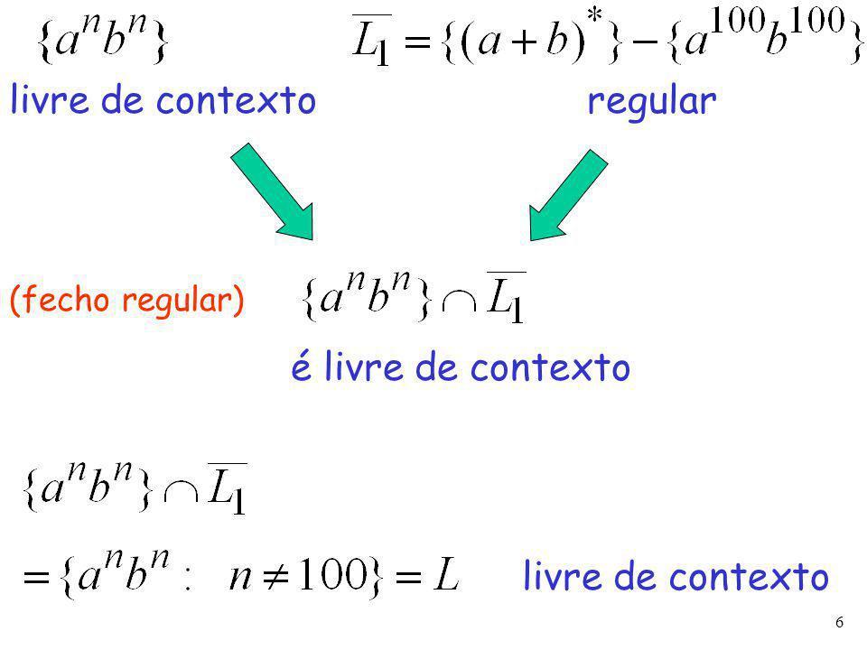 6 regularlivre de contexto é livre de contexto livre de contexto (fecho regular)