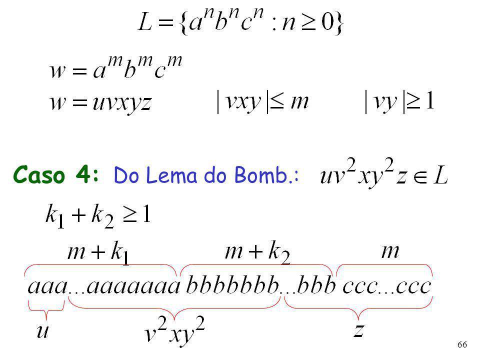 66 Caso 4: Do Lema do Bomb.: