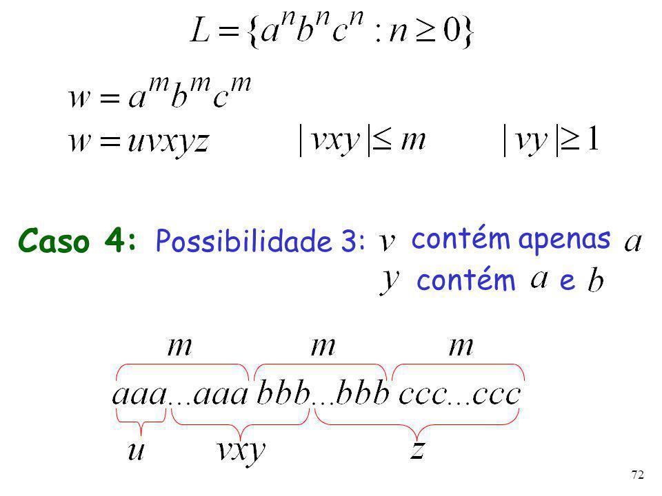 72 Caso 4: Possibilidade 3: contém apenas contém e