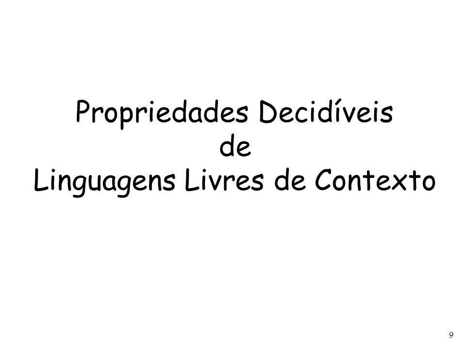 9 Propriedades Decidíveis de Linguagens Livres de Contexto