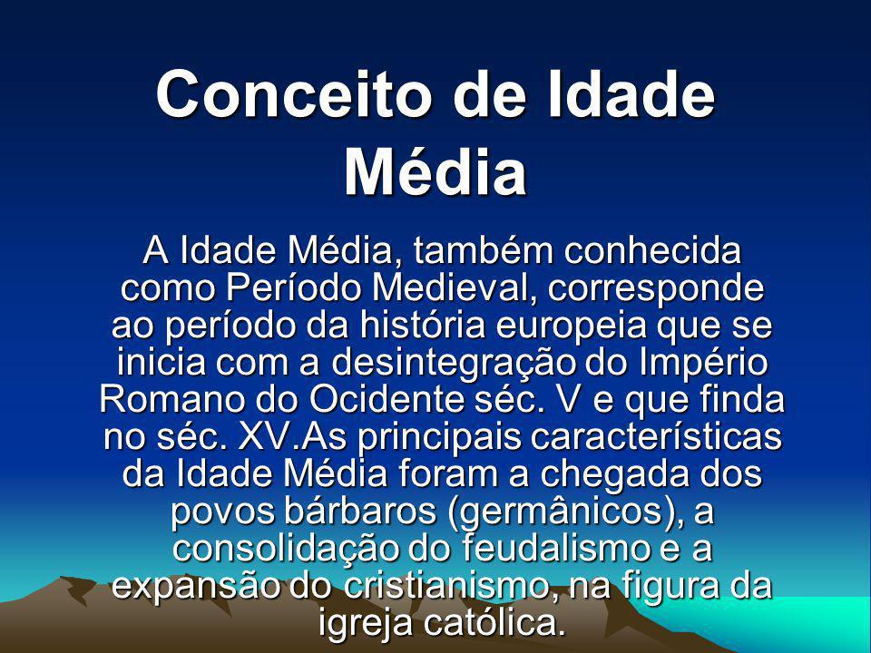 Conceito de Idade Média A Idade Média, também conhecida como Período Medieval, corresponde ao período da história europeia que se inicia com a desinte