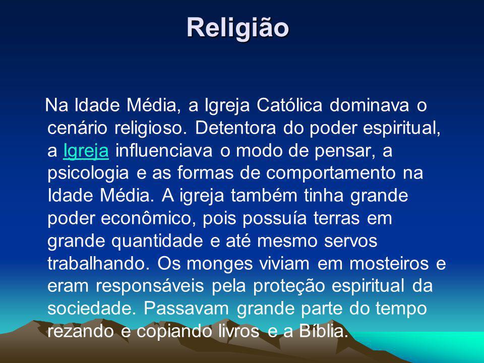 Religião Na Idade Média, a Igreja Católica dominava o cenário religioso. Detentora do poder espiritual, a Igreja influenciava o modo de pensar, a psic