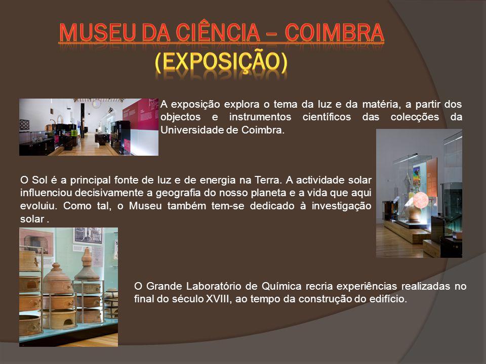 A exposição explora o tema da luz e da matéria, a partir dos objectos e instrumentos científicos das colecções da Universidade de Coimbra. O Sol é a p