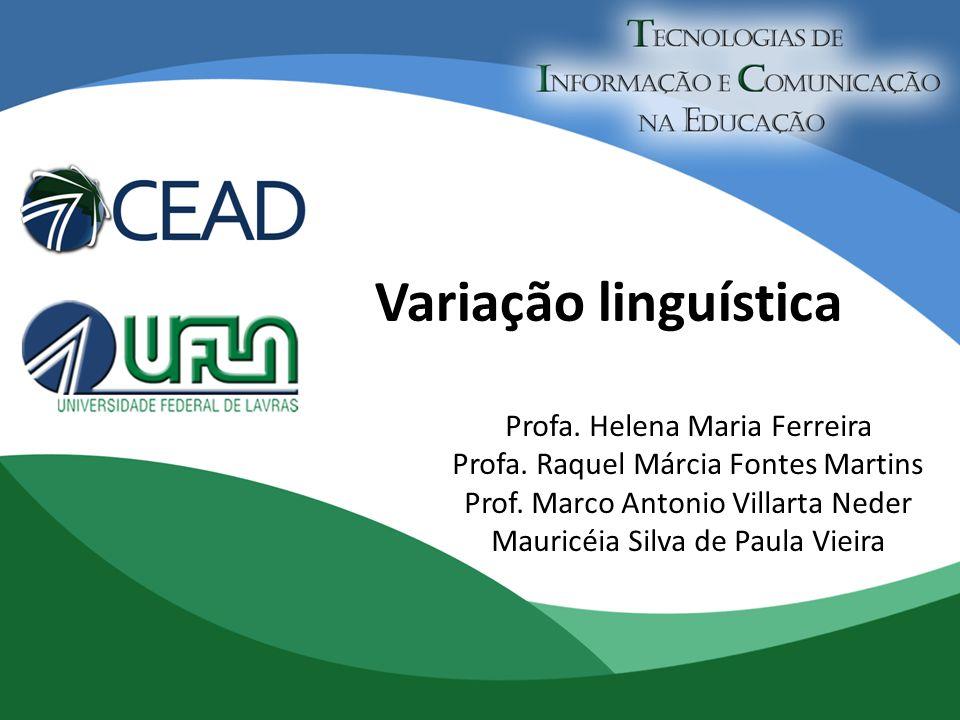 Variedade linguística é cada um dos sistemas em que uma língua se diversifica, em função das possibilidades de variação de seus elementos (vocabulário, pronúncia, morfologia, sintaxe).