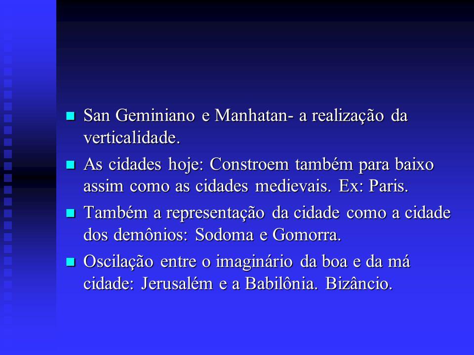 San Geminiano e Manhatan- a realização da verticalidade. San Geminiano e Manhatan- a realização da verticalidade. As cidades hoje: Constroem também pa