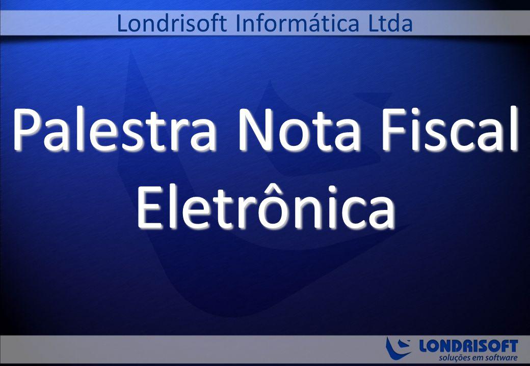 Palestra Nota Fiscal Eletrônica Londrisoft Informática Ltda
