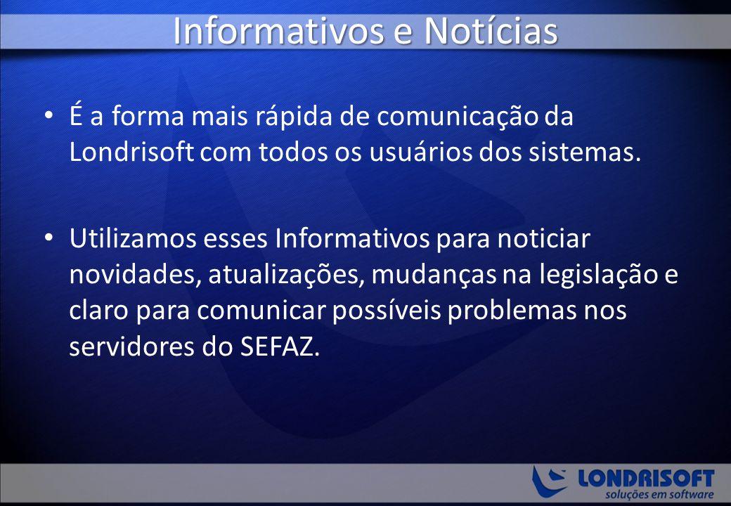Informativos e Notícias É a forma mais rápida de comunicação da Londrisoft com todos os usuários dos sistemas. Utilizamos esses Informativos para noti