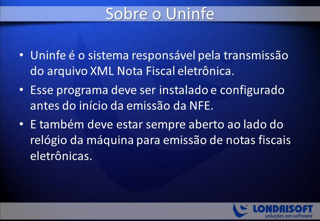 Sobre o Uninfe Uninfe é o sistema responsável pela transmissão do arquivo XML Nota Fiscal eletrônica. Esse programa deve ser instalado e configurado a