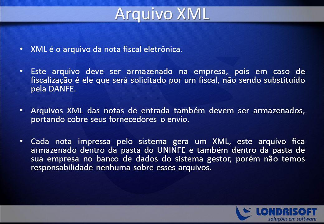 Arquivo XML XML é o arquivo da nota fiscal eletrônica. Este arquivo deve ser armazenado na empresa, pois em caso de fiscalização é ele que será solici
