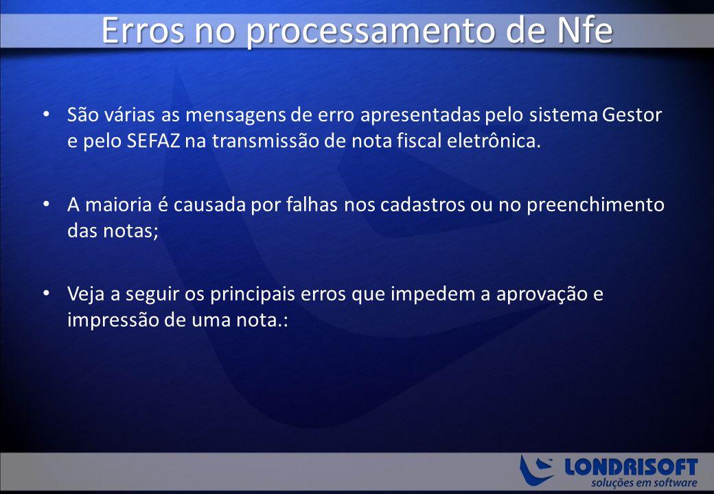 Erros no processamento de Nfe São várias as mensagens de erro apresentadas pelo sistema Gestor e pelo SEFAZ na transmissão de nota fiscal eletrônica.
