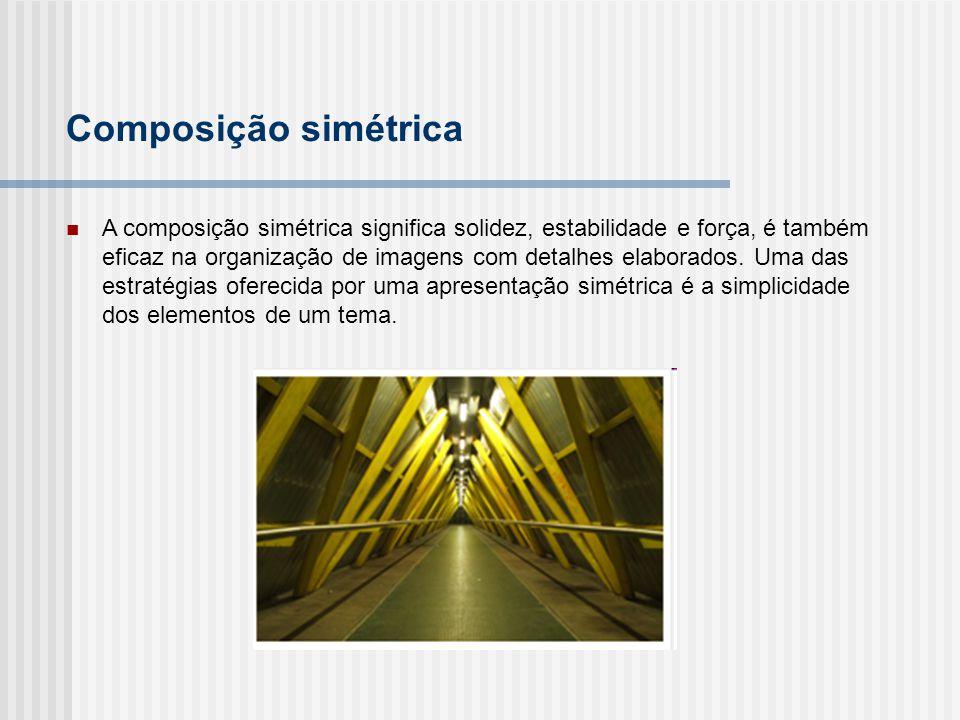 A composição simétrica significa solidez, estabilidade e força, é também eficaz na organização de imagens com detalhes elaborados. Uma das estratégias