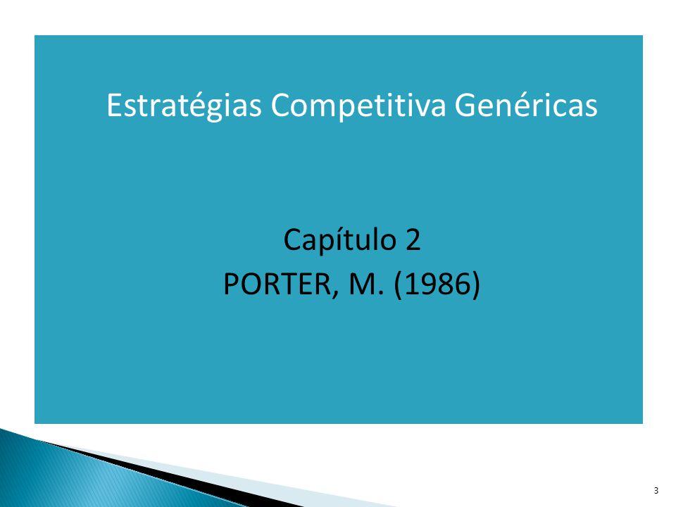 3  Estratégias Competitiva Genéricas  Capítulo 2  PORTER, M. (1986)