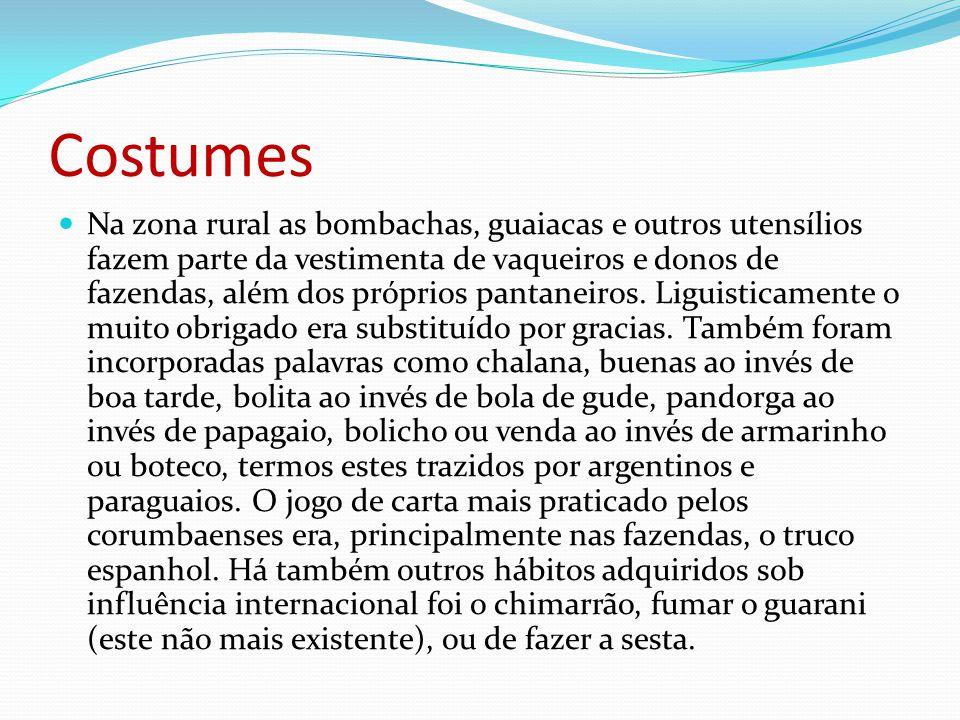 Costumes Na zona rural as bombachas, guaiacas e outros utensílios fazem parte da vestimenta de vaqueiros e donos de fazendas, além dos próprios pantan