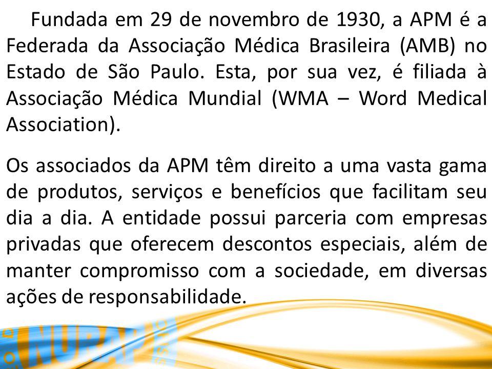 Fundada em 29 de novembro de 1930, a APM é a Federada da Associação Médica Brasileira (AMB) no Estado de São Paulo.