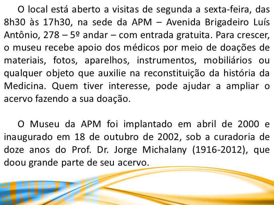 O local está aberto a visitas de segunda a sexta-feira, das 8h30 às 17h30, na sede da APM – Avenida Brigadeiro Luís Antônio, 278 – 5º andar – com entrada gratuita.