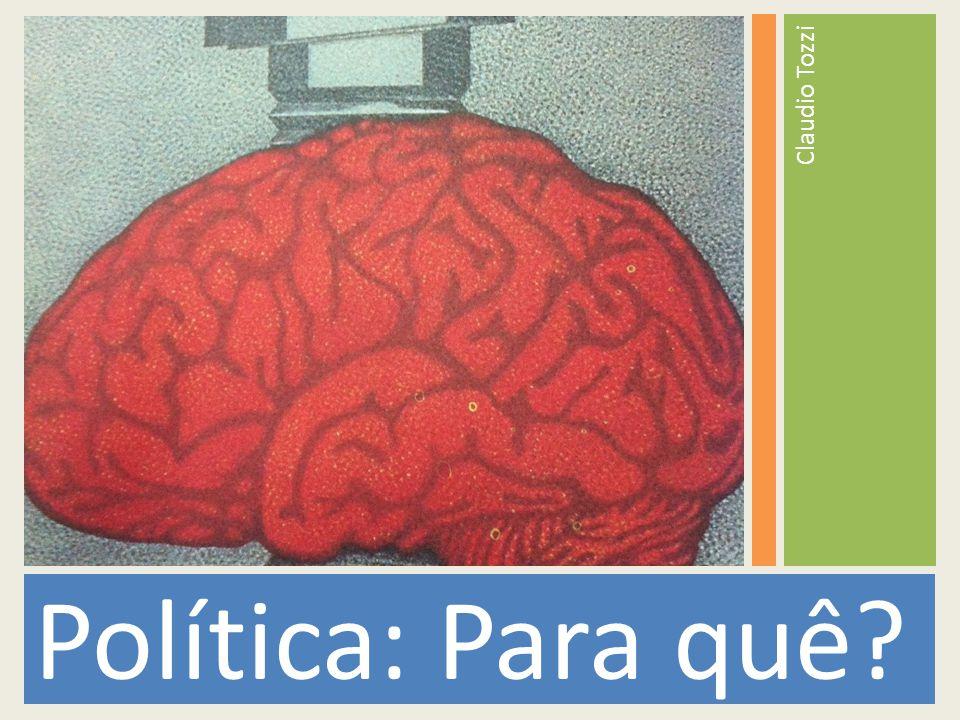 Política: Para quê? Claudio Tozzi