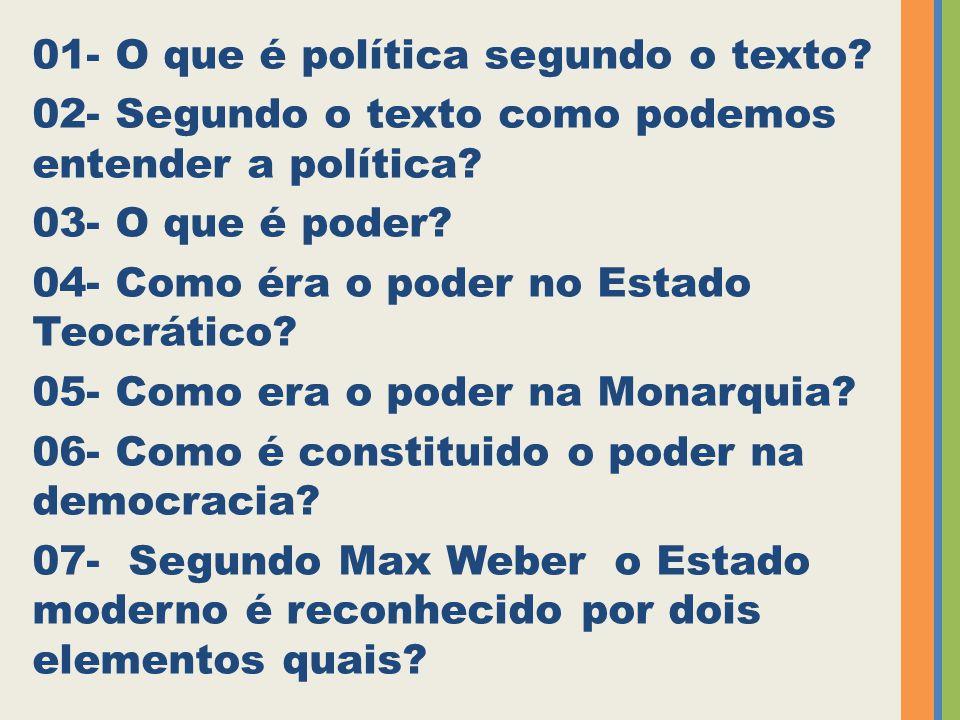 01- O que é política segundo o texto.02- Segundo o texto como podemos entender a política.