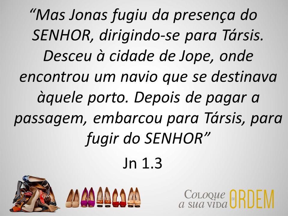 """""""Mas Jonas fugiu da presença do SENHOR, dirigindo-se para Társis. Desceu à cidade de Jope, onde encontrou um navio que se destinava àquele porto. Depo"""