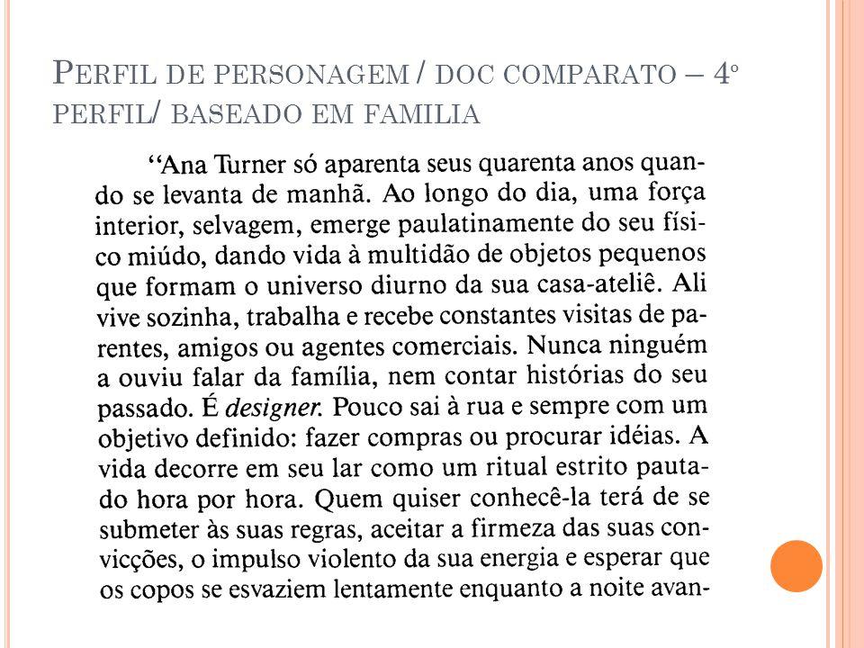 P ERFIL DE PERSONAGEM / DOC COMPARATO – 4 º PERFIL / BASEADO EM FAMILIA